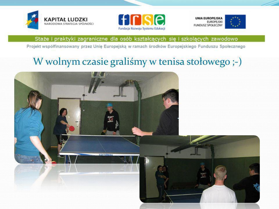 W wolnym czasie graliśmy w tenisa stołowego ;-)