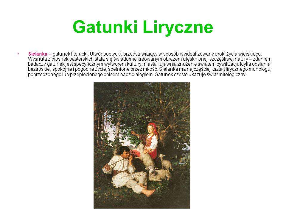 Gatunki Liryczne Sielanka – gatunek literacki. Utwór poetycki, przedstawiający w sposób wyidealizowany uroki życia wiejskiego. Wysnuta z piosnek paste