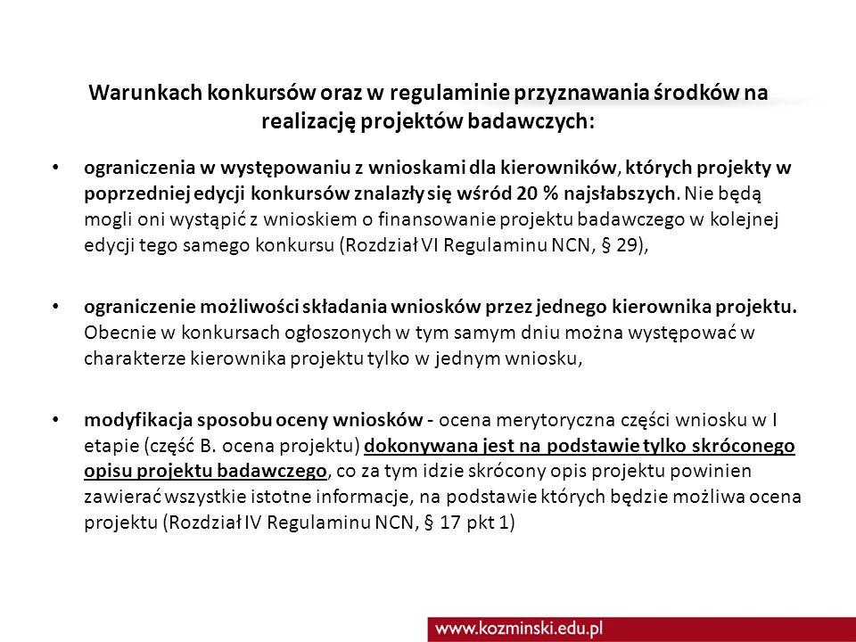 Warunkach konkursów oraz w regulaminie przyznawania środków na realizację projektów badawczych: ograniczenia w występowaniu z wnioskami dla kierownikó