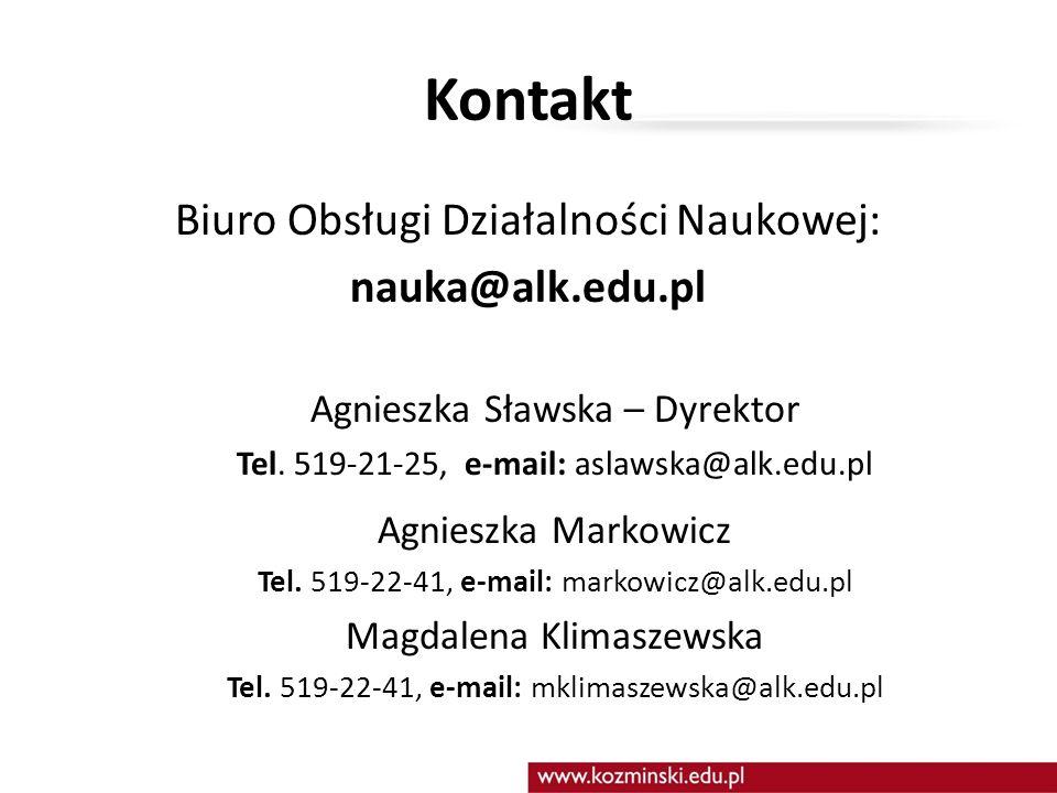 Kontakt Biuro Obsługi Działalności Naukowej: nauka@alk.edu.pl Agnieszka Sławska – Dyrektor Tel. 519-21-25, e-mail: aslawska@alk.edu.pl Agnieszka Marko