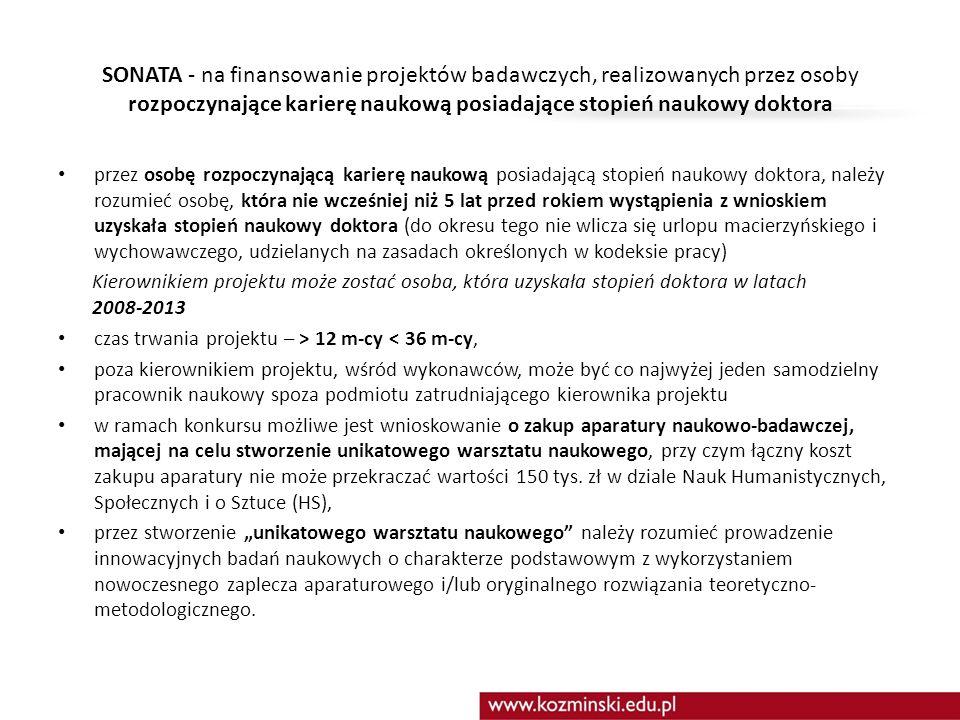 SONATA - na finansowanie projektów badawczych, realizowanych przez osoby rozpoczynające karierę naukową posiadające stopień naukowy doktora przez osob