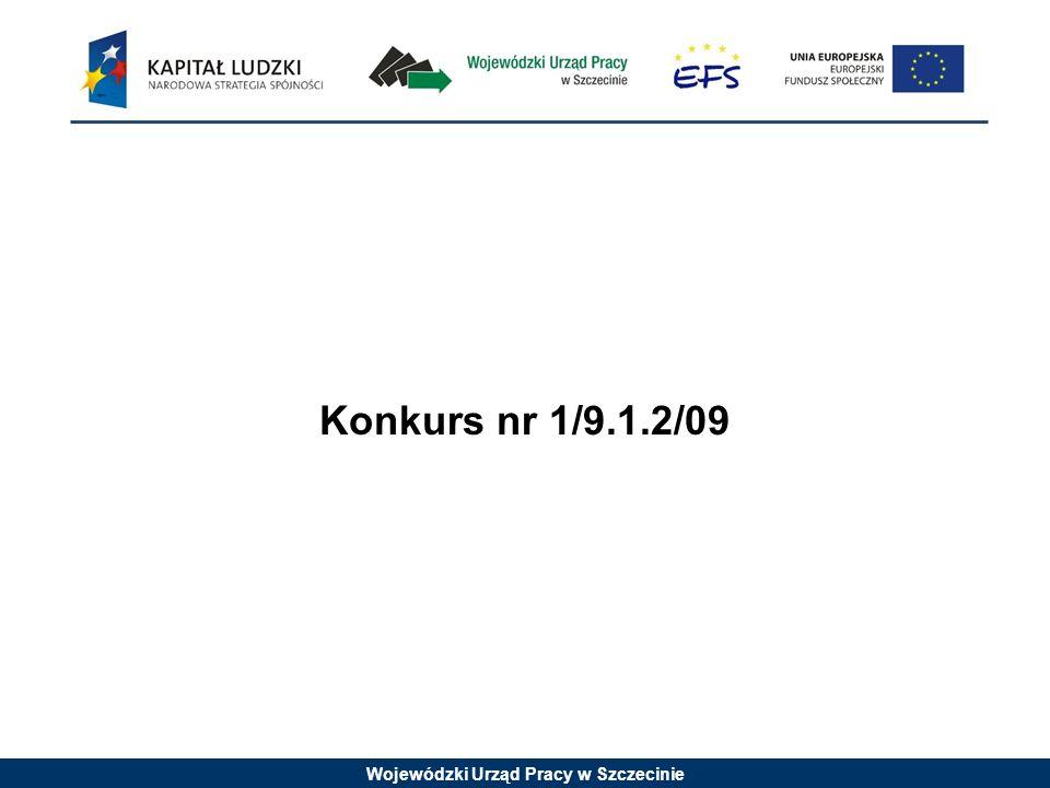 Wojewódzki Urząd Pracy w Szczecinie Konkurs nr 1/9.1.2/09