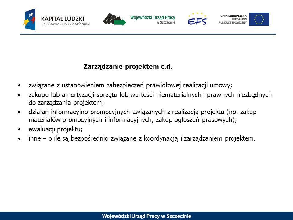 Wojewódzki Urząd Pracy w Szczecinie Zarządzanie projektem c.d.