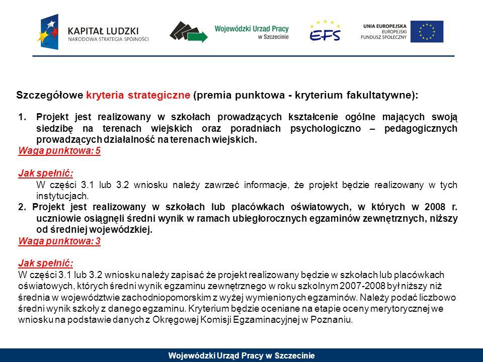 Wojewódzki Urząd Pracy w Szczecinie 1.Projekt jest realizowany w szkołach prowadzących kształcenie ogólne mających swoją siedzibę na terenach wiejskich oraz poradniach psychologiczno – pedagogicznych prowadzących działalność na terenach wiejskich.