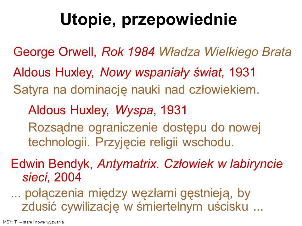 Utopie, przepowiednie Edwin Bendyk, Antymatrix. Człowiek w labiryncie sieci, 2004... połączenia między węzłami gęstnieją, by zdusić cywilizację w śmie