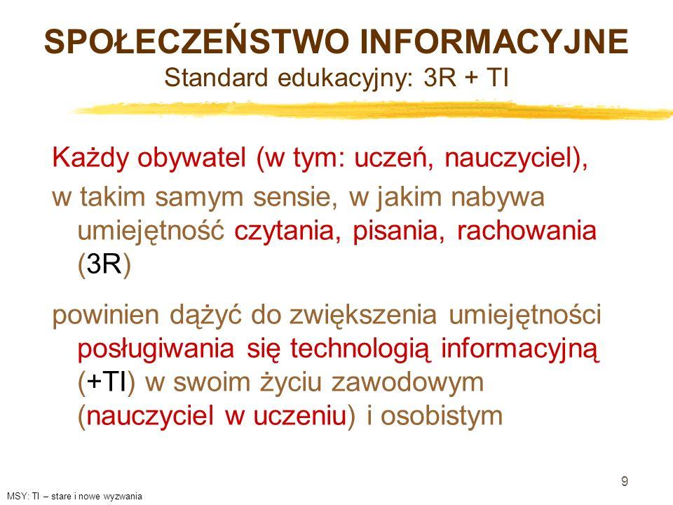 9 Każdy obywatel (w tym: uczeń, nauczyciel), w takim samym sensie, w jakim nabywa umiejętność czytania, pisania, rachowania (3R) powinien dążyć do zwi