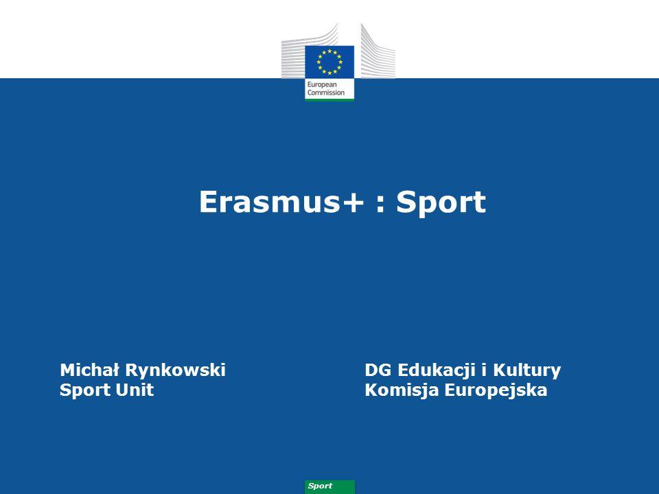 Sport Budżet Erasmus+: Sport 12 Budżet na lata 2014-2020 265,941,000 EUR