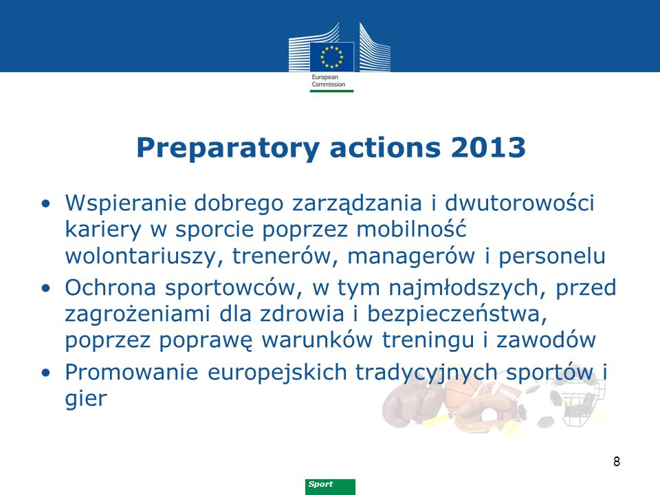 Sport Dokumenty dotyczące polityki 9 2007 Biała księga sportu 2009 Sport pojawił się w Traktacie z Lizbony (art.165 TFEU) 2011 Communication on sport Plan pracy Unii w dziedzinie sportu 2011-2014 Raport Komisji dot.