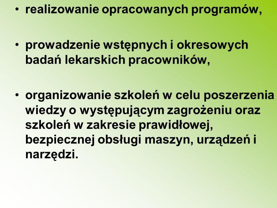 realizowanie opracowanych programów, prowadzenie wstępnych i okresowych badań lekarskich pracowników, organizowanie szkoleń w celu poszerzenia wiedzy
