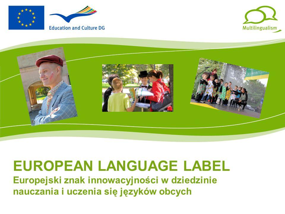 EUROPEAN LANGUAGE LABEL Europejski znak innowacyjności w dziedzinie nauczania i uczenia się języków obcych