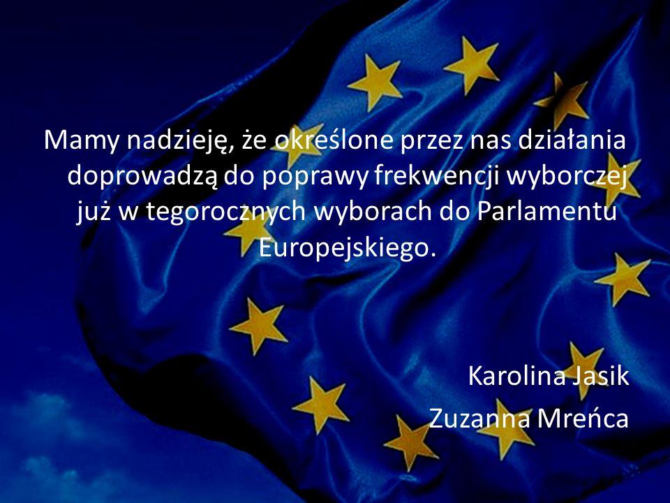 Mamy nadzieję, że określone przez nas działania doprowadzą do poprawy frekwencji wyborczej już w tegorocznych wyborach do Parlamentu Europejskiego.