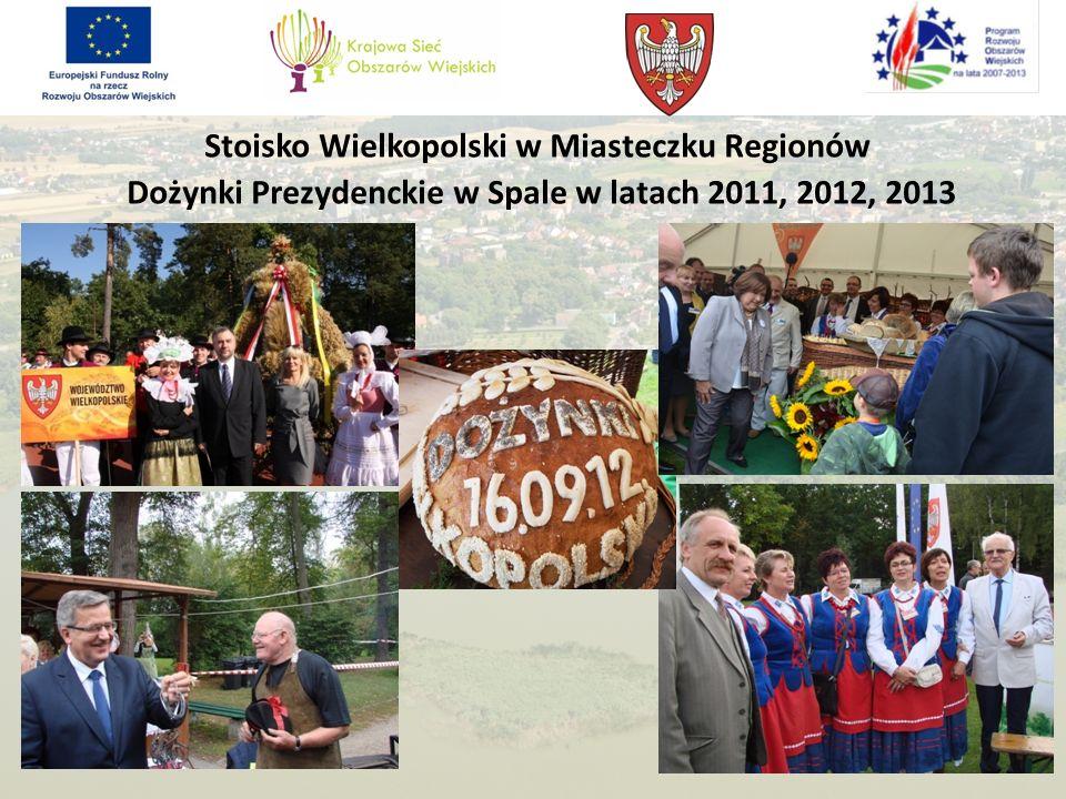 Stoisko Wielkopolski w Miasteczku Regionów Dożynki Prezydenckie w Spale w latach 2011, 2012, 2013