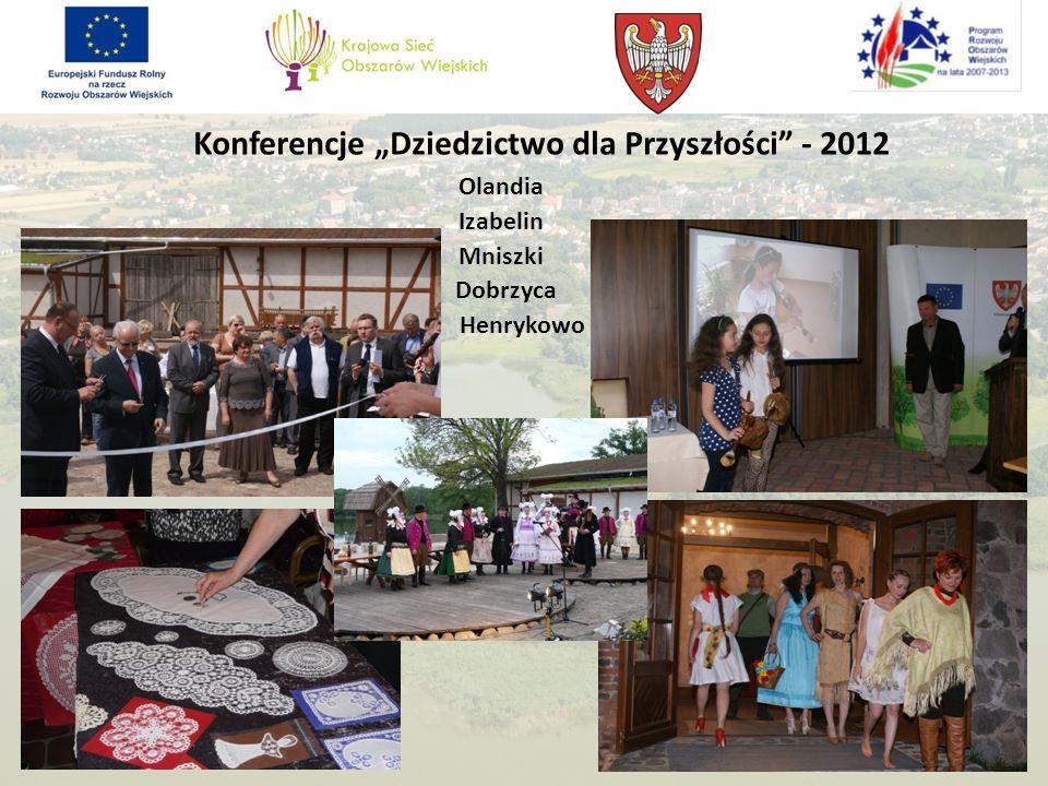Konferencje Dziedzictwo dla Przyszłości - 2012 Olandia Izabelin Mniszki Dobrzyca Henrykowo