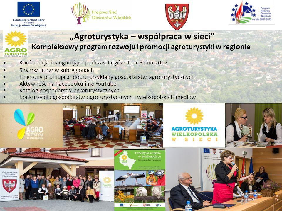 Agroturystyka – współpraca w sieci Kompleksowy program rozwoju i promocji agroturystyki w regionie Konferencja inaugurująca podczas Targów Tour Salon