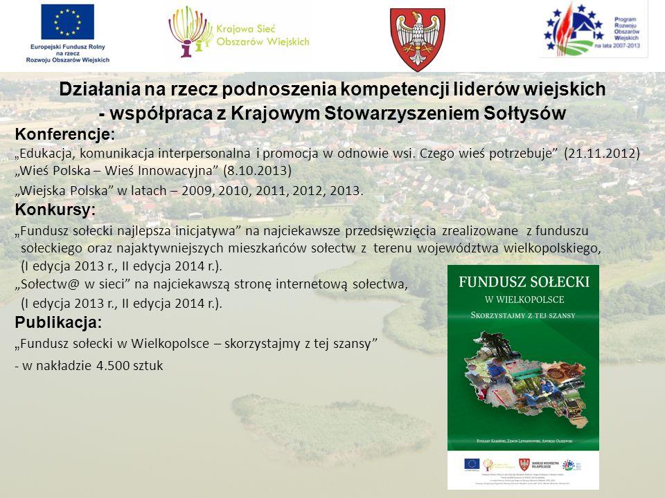 Działania na rzecz podnoszenia kompetencji liderów wiejskich - współpraca z Krajowym Stowarzyszeniem Sołtysów Konferencje: Edukacja, komunikacja inter