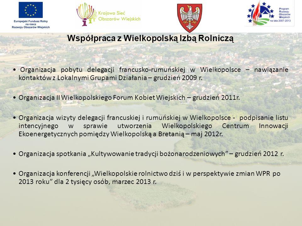Współpraca z Wielkopolską Izbą Rolniczą Organizacja pobytu delegacji francusko-rumuńskiej w Wielkopolsce – nawiązanie kontaktów z Lokalnymi Grupami Dz