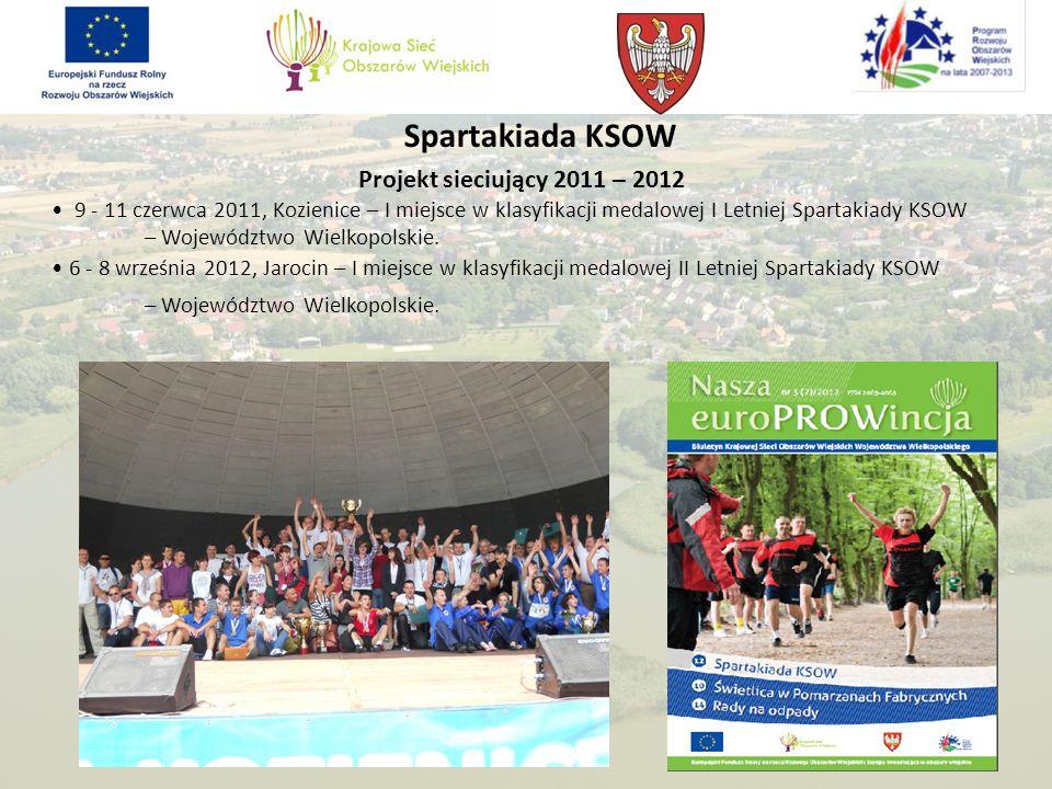 Spartakiada KSOW Projekt sieciujący 2011 – 2012 9 - 11 czerwca 2011, Kozienice – I miejsce w klasyfikacji medalowej I Letniej Spartakiady KSOW – Wojew