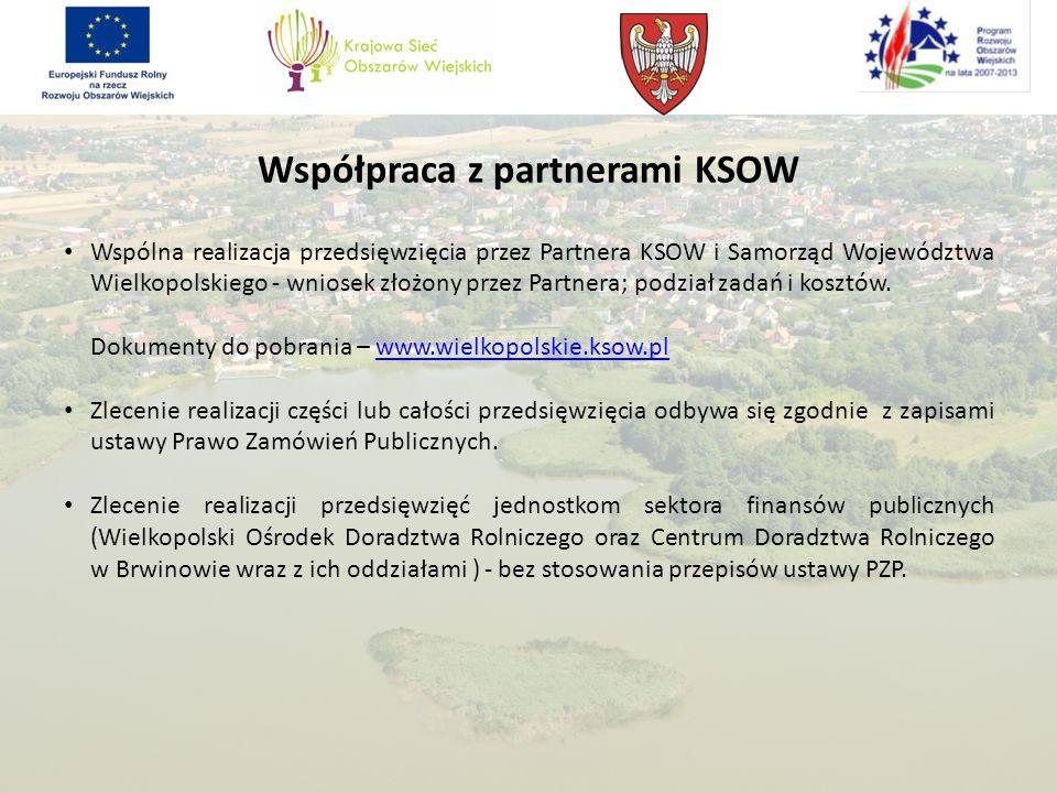 Współpraca z partnerami KSOW Wspólna realizacja przedsięwzięcia przez Partnera KSOW i Samorząd Województwa Wielkopolskiego - wniosek złożony przez Par