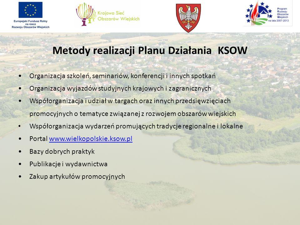 Metody realizacji Planu Działania KSOW Organizacja szkoleń, seminariów, konferencji i innych spotkań Organizacja wyjazdów studyjnych krajowych i zagra