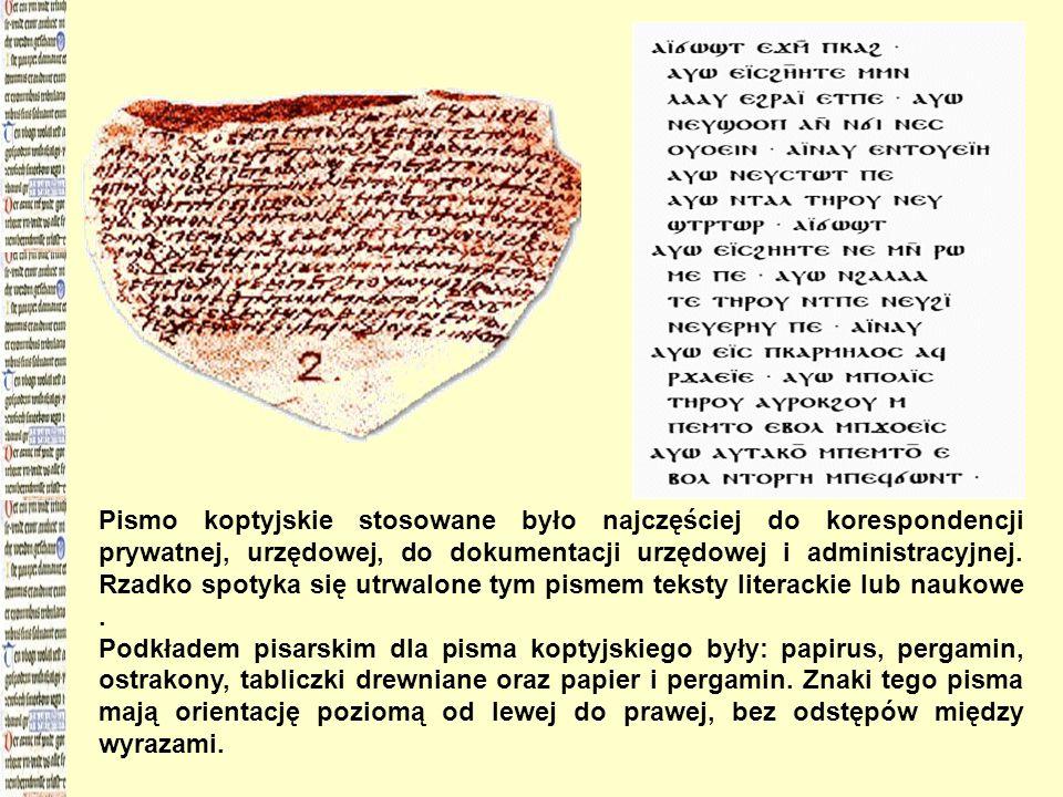 Pismo koptyjskie stosowane było najczęściej do korespondencji prywatnej, urzędowej, do dokumentacji urzędowej i administracyjnej. Rzadko spotyka się u