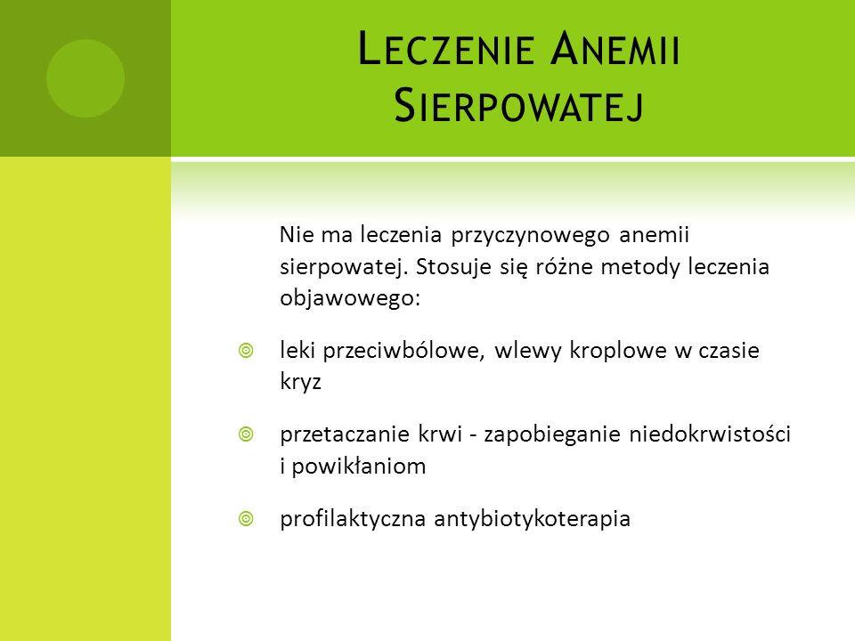 a)A NEMIA S IERPOWATA Anemia sierpowata – rodzaj wrodzonej niedokrwistości polegającej na nieprawidłowej budowie hemoglobiny.