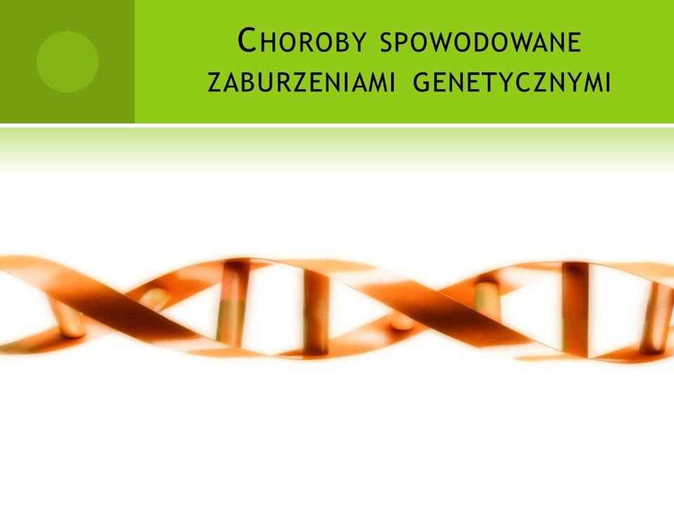 Choroby genetyczne (gr. Genetes = rodzic, zrodzony) – grupa chorób wywołana mutacjami w obrębie genu lub genów, mających znaczenie dla prawidłowej bud