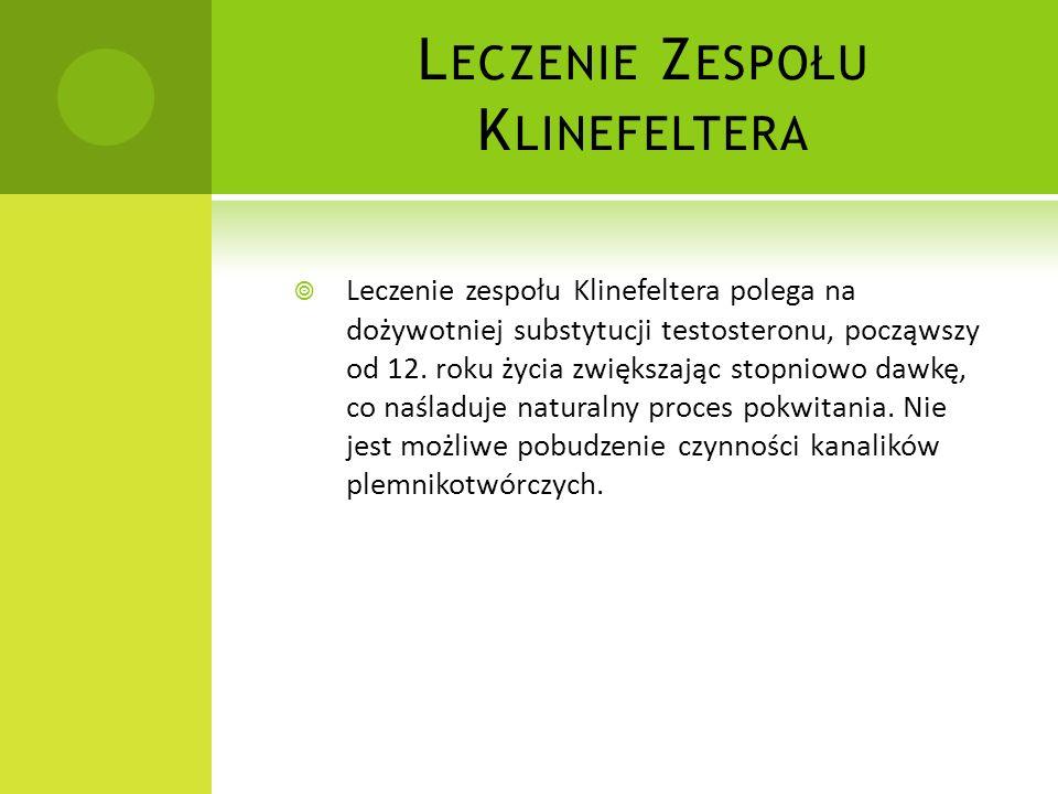 Z ESPÓŁ K LINEFELTERA Zespół Klinefeltera – grupa chorób spowodowanych aberracją chromosomalną polegającą na obecności przynajmniej jednego dodatkoweg