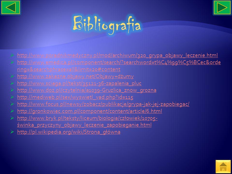 http://www.poradnikmedyczny.pl/mod/archiwum/320_grypa_objawy_leczenie.html http://www.emedica.pl/component/search/?searchword=t%C4%99%C5%BCec&orde rin
