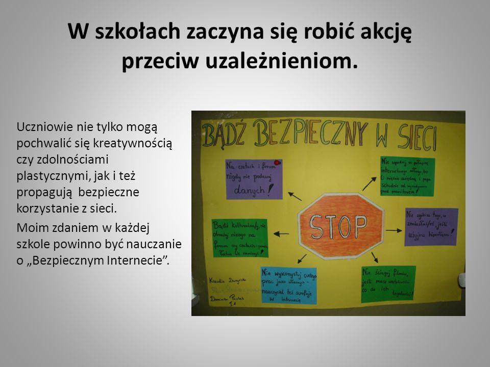 W szkołach zaczyna się robić akcję przeciw uzależnieniom. Uczniowie nie tylko mogą pochwalić się kreatywnością czy zdolnościami plastycznymi, jak i te