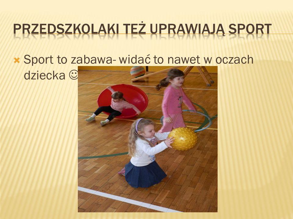 Sport to zabawa- widać to nawet w oczach dziecka