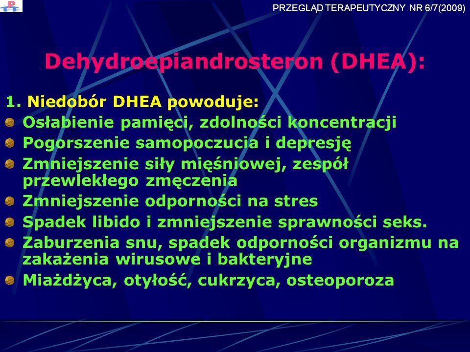 Dehydroepiandrosteron (DHEA): 1.