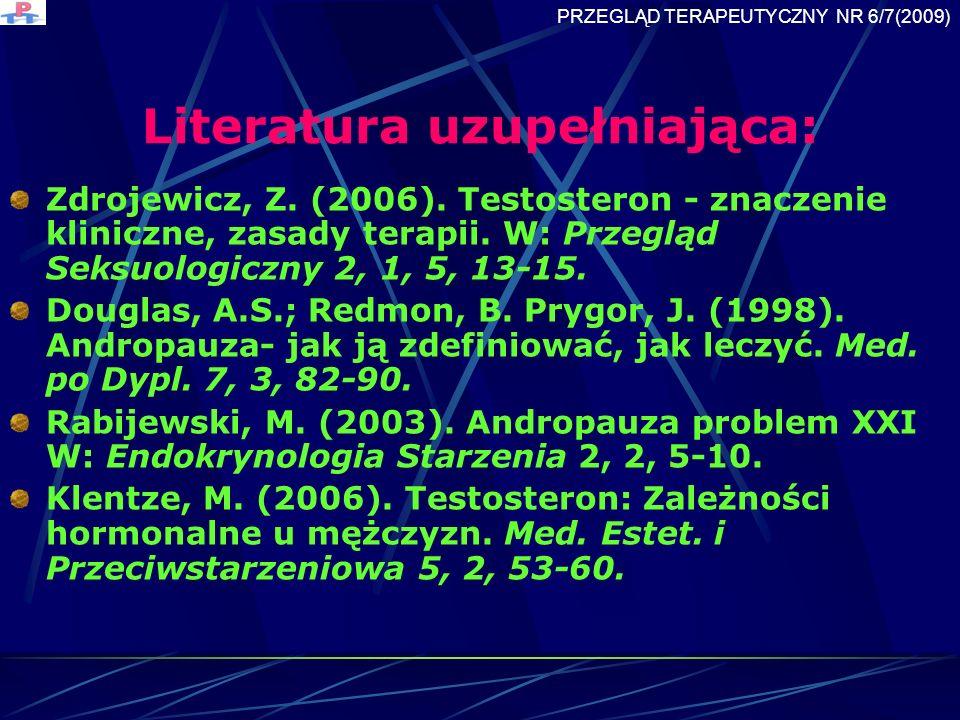 Literatura uzupełniająca: Zdrojewicz, Z.(2006). Testosteron - znaczenie kliniczne, zasady terapii.