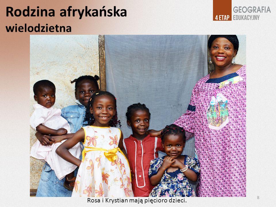 Rodzina afrykańska wielodzietna Rosa i Krystian mają pięcioro dzieci. 8