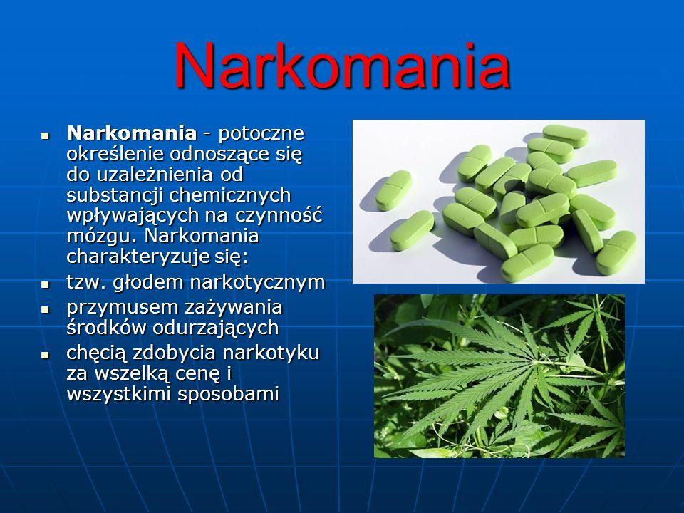Narkomania Narkomania - potoczne określenie odnoszące się do uzależnienia od substancji chemicznych wpływających na czynność mózgu. Narkomania charakt