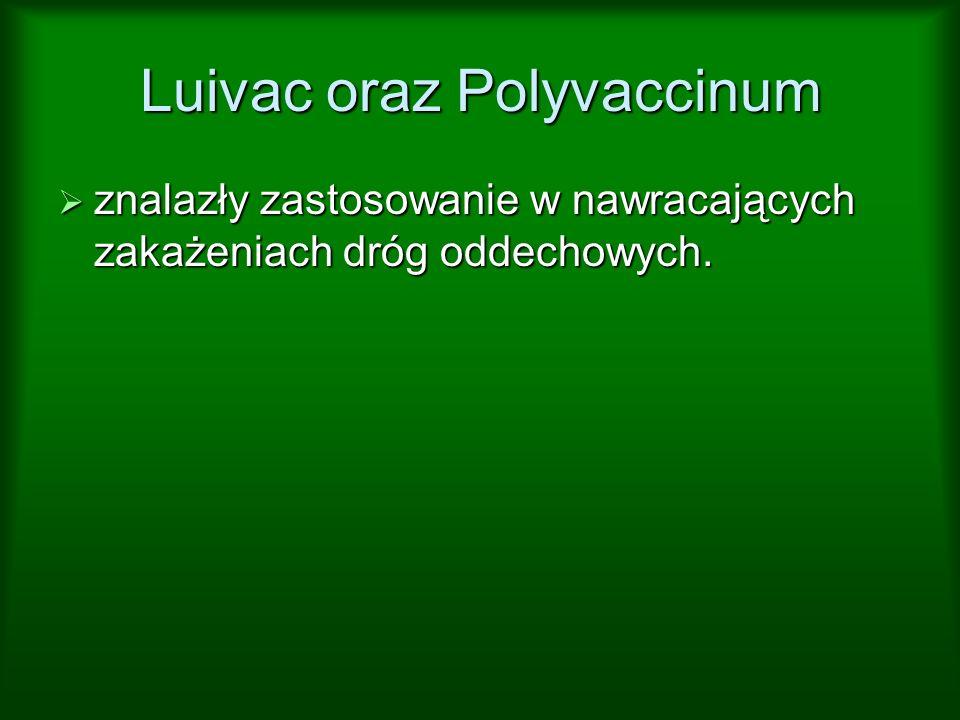 Luivac oraz Polyvaccinum znalazły zastosowanie w nawracających zakażeniach dróg oddechowych. znalazły zastosowanie w nawracających zakażeniach dróg od