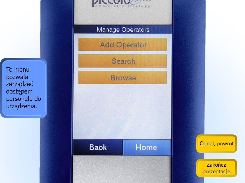 Oddal, powrót Zakończ prezentację Tutaj można ustawić opcje bezpieczeństwa i dostępu do urządzenia.
