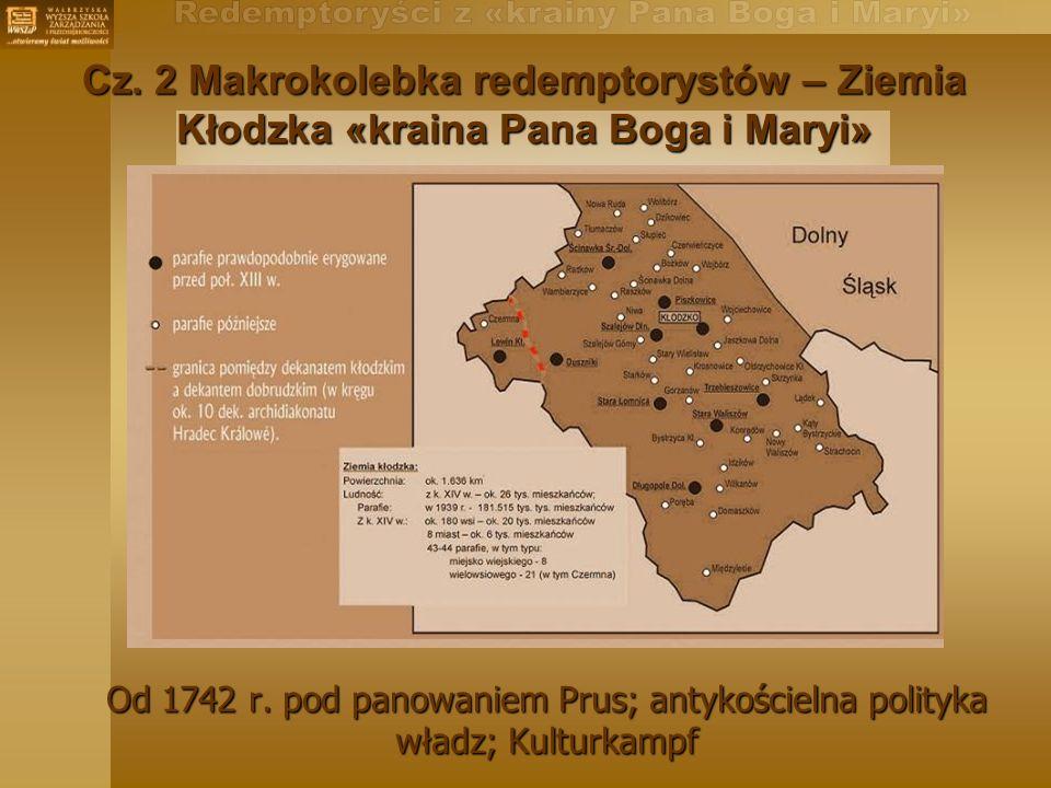 Od 1742 r.pod panowaniem Prus; antykościelna polityka władz; Kulturkampf Cz.