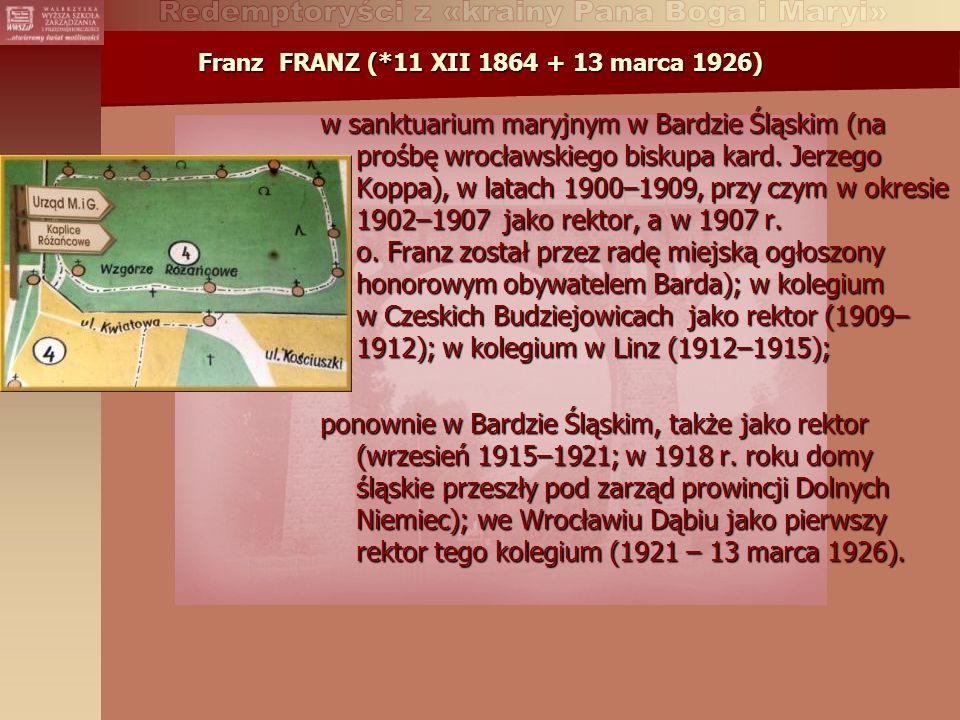 Franz FRANZ (*11 XII 1864 + 13 marca 1926) w sanktuarium maryjnym w Bardzie Śląskim (na prośbę wrocławskiego biskupa kard.