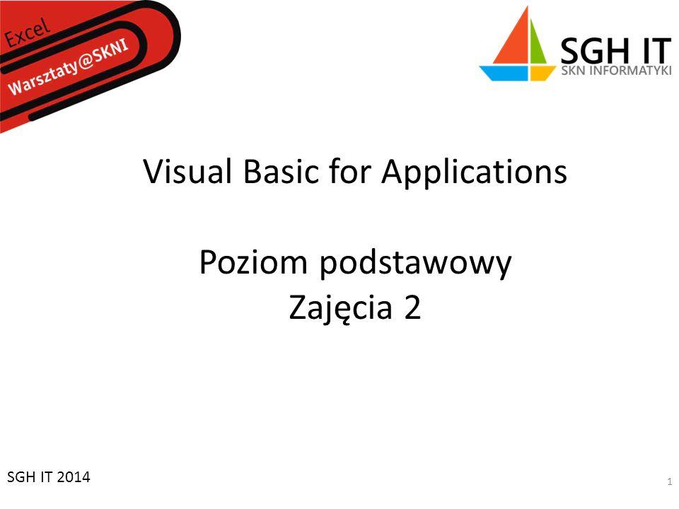 Visual Basic for Applications Poziom podstawowy Zajęcia 2 SGH IT 2014 1