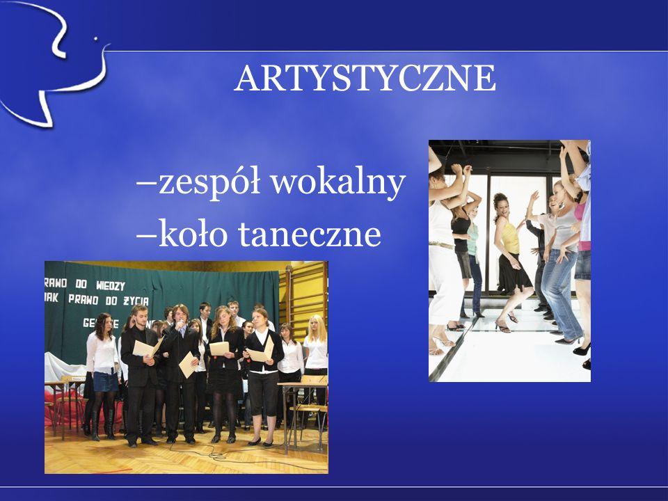 ARTYSTYCZNE –zespół wokalny –koło taneczne