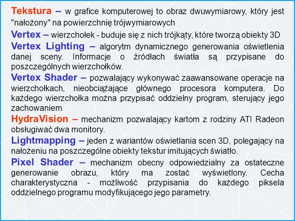 Tekstura – w grafice komputerowej to obraz dwuwymiarowy, który jest