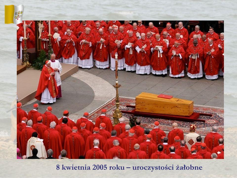 8 kwietnia 2005 roku – uroczystości żałobne
