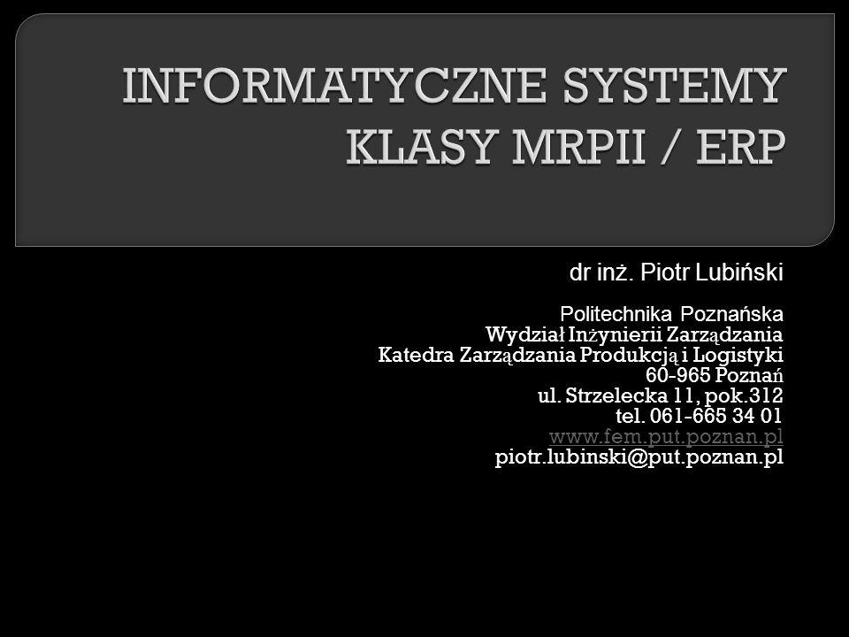 Nowa ekonomia, X-Engineering, e-biznes Strategia informacyjna Strategia technologii informacyjnych Strategia systemów informacyjnych Strategia gospodarcza Strategia informatyzacji Procesy informacyjne i komunikacyjne Procesy gospodarcze EERP Rozszerzanie funkcjonalne eERP Zmiana formuły i przestrzeni biznesu @ERP Aktywne wspieranie zmian Strategie informatyzacji oparte na systemach klasy ERP