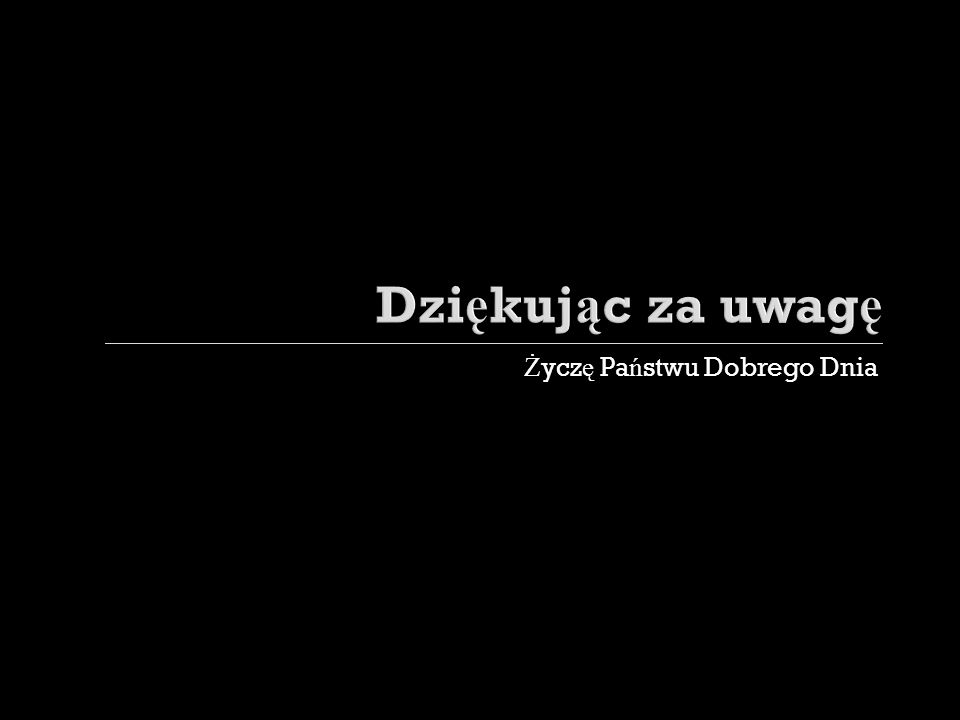 Ż ycz ę Pa ń stwu Dobrego Dnia