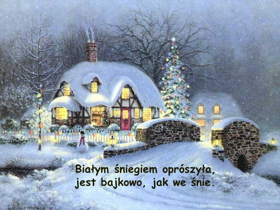Białym śniegiem oprószyła, jest bajkowo, jak we śnie.