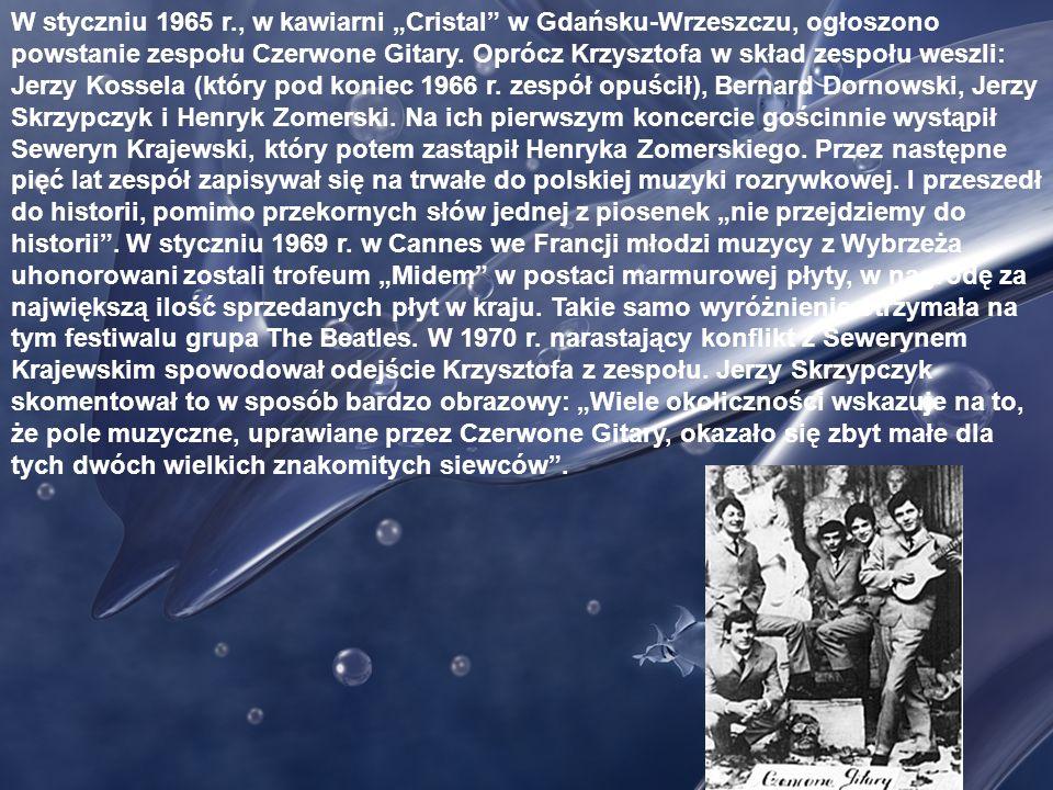 Było to w 1962 r. Krzysztof został zauważony i potem odnaleziony... A to, dlatego, że w Szczecinie występował też zespół Niebiesko Czarni wraz z Czesł