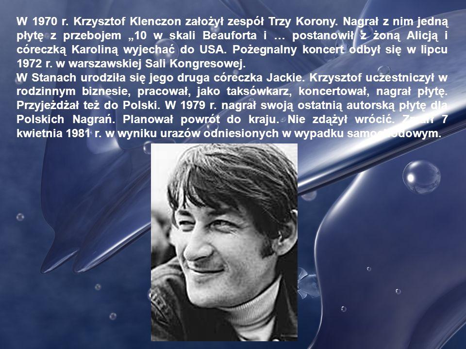 W styczniu 1965 r., w kawiarni Cristal w Gdańsku-Wrzeszczu, ogłoszono powstanie zespołu Czerwone Gitary. Oprócz Krzysztofa w skład zespołu weszli: Jer