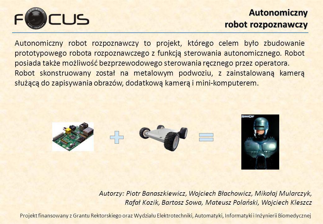 Autonomiczny robot rozpoznawczy Autonomiczny robot rozpoznawczy to projekt, którego celem było zbudowanie prototypowego robota rozpoznawczego z funkcją sterowania autonomicznego.
