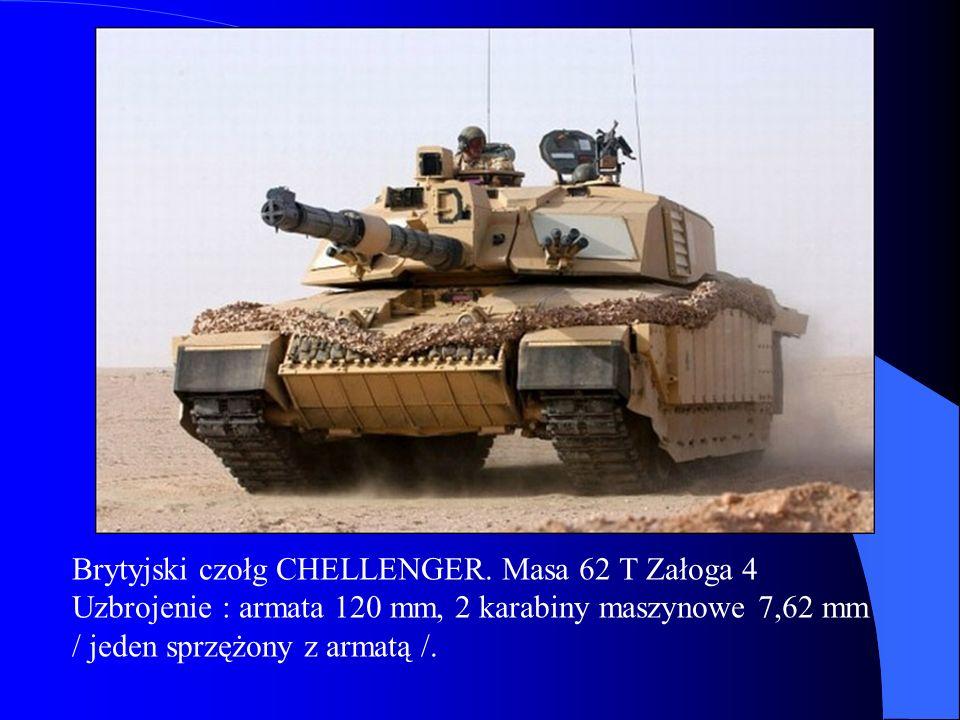 Brytyjski czołg CHELLENGER. Masa 62 T Załoga 4 Uzbrojenie : armata 120 mm, 2 karabiny maszynowe 7,62 mm / jeden sprzężony z armatą /.