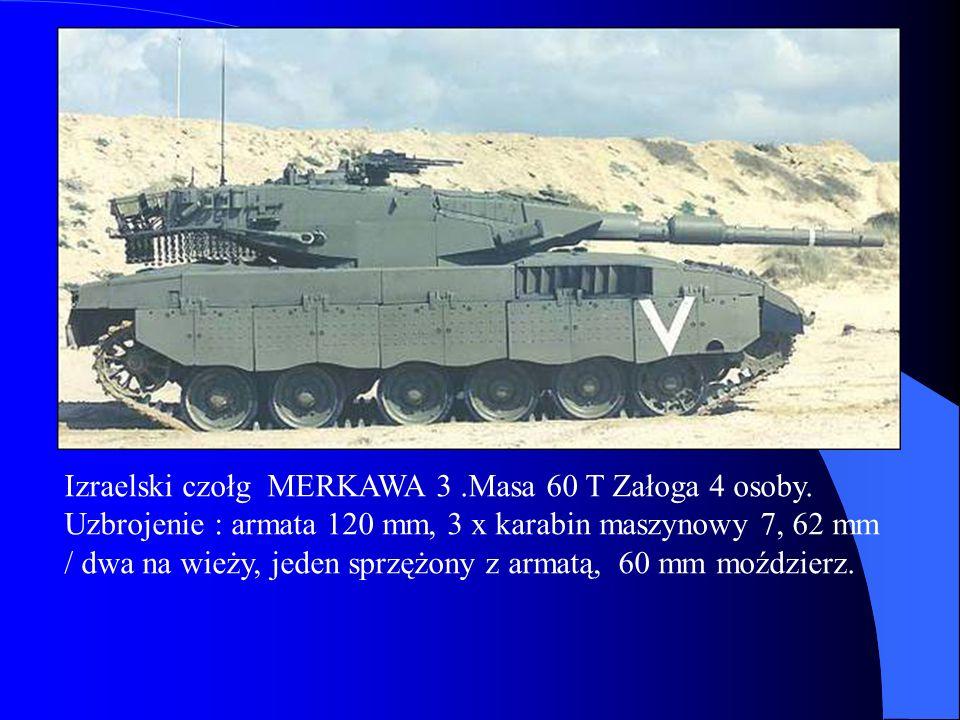 Izraelski czołg MERKAWA 3.Masa 60 T Załoga 4 osoby. Uzbrojenie : armata 120 mm, 3 x karabin maszynowy 7, 62 mm / dwa na wieży, jeden sprzężony z armat